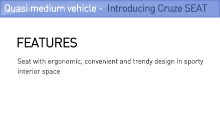 Quasi medium vehicle - Introducing Cruze SEAT